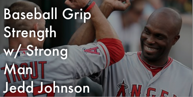 How to increase baseball grip strength and forearm power with Jedd Johnson