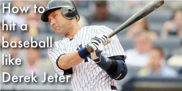 How to hit a baseball like Derek Jeter