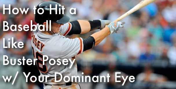 How to Hit a Baseball Like Buster Posey With Your Dominate Eye