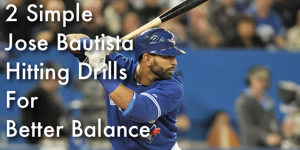 2 Simple Jose Bautista Hitting Drills For Better Balance