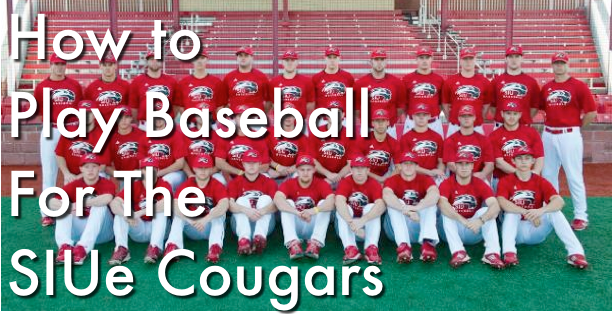 How to Play Baseball For the SIUe Cougars