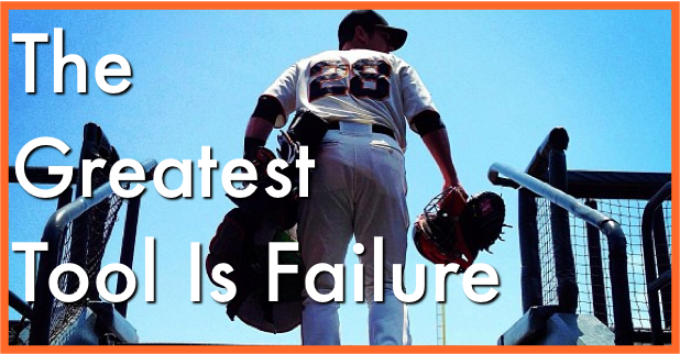 The Greatest Baseball Tool Is Failure